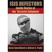 Isis Defectors by Anne Speckhard