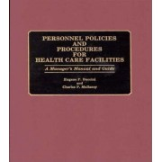 Personnel Policies and Procedures for Health Care Facilities by Eugene P. Buccini