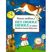 Hey Diddle Diddle & Other Mother Goose Rhymes by Tomie DePaola