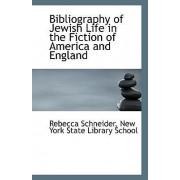 Bibliography of Jewish Life in the Fiction of America and England by New York State Library School Schneider