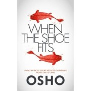 When the Shoe Fits: Stories of the Taoist Mystic Chuang Tzu by Osho