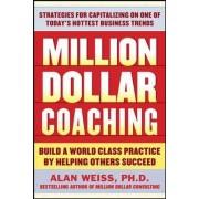 Million Dollar Coaching by Alan Weiss