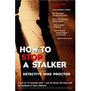How to Stop a Stalker by Mike Proctor