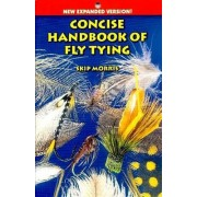 Concise Handbook of Fly Tying by Skip Morris