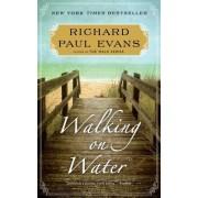 Walking on Water by Richard Paul Evans