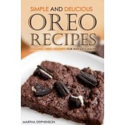 Simple and Delicious Oreo Recipes by Martha Stephenson