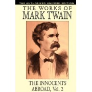 The Innocents Abroad, Vol. 2 by Mark Twain