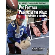 Pro Football Players in the News: Two Sides of the Story