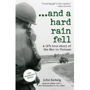 And a Hard Rain Fell by John Ketwig