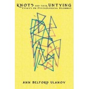 Knots and Their Untying by Ann Belford Ulanov