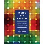 Inside the Machine by Megan Prelinger