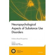 Neuropsychological Aspects of Substance Use Disorders by Daniel N. Allen