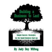 Building a Business to Last: Simple Success Strategies for the Small Business Start-Up