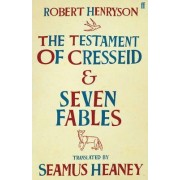 The Testament of Cresseid & Seven Fables by Seamus Heaney