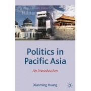 Politics in Pacific Asia by Xiaoming Huang