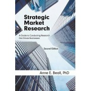 Strategic Market Research by Anne E Beall Phd