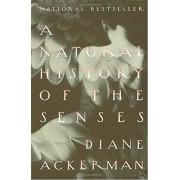 Diane Ackerman A Natural History of the Senses (Hors Catalogue)