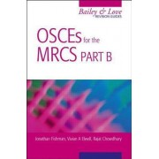 OSCEs for the MRCS Part B A Bailey & Love Revision Guide: Pt. B by Jonathan Fishman