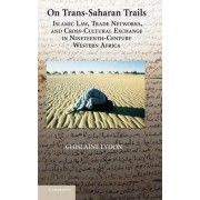 On Trans-Saharan Trails by Ghislaine Lydon