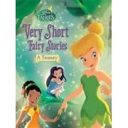 Disney Fairies: Very Short Fairy Stories: A Treasury by Celeste Sisler