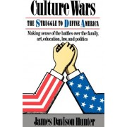 Culture Wars by Prof. James Davison Hunter