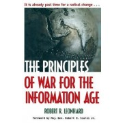 The Principles of War for the Information Age by Robert R. Leonhard