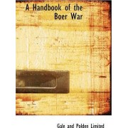 A Handbook of the Boer War by Gale and Polden