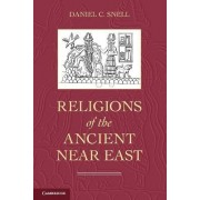 Religions of the Ancient Near East by Daniel C. Snell