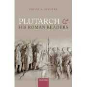 Plutarch and His Roman Readers by Philip A. Stadter