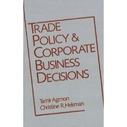 Trade Policy and Corporate Business Decisions by Tamir Agmon