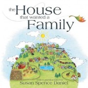 The House That Wanted a Family by Susan Spence Daniel