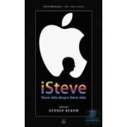 iSteve. Steve Jobs despre Steve Jobs