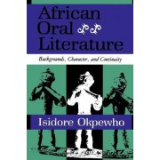 African Oral Literature by Isidore Okpewho