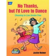 No Thanks, but I'd Love to Dance by Jackie Reimer