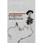 Eugene Ionesco: mistic sau necredincios?
