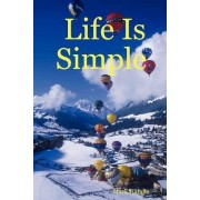 Life Is Simple by Mark Hatalla