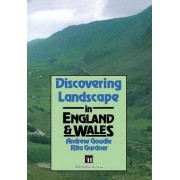 Discovering Landscape in England and Wales by A. S. Goudie