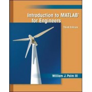Introduction to MATLAB for Engineers by William J. Palm