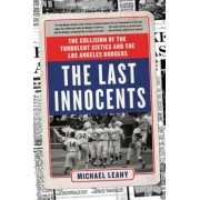 The Last Innocents: The Collision of the Turbulent Sixties and the Los Angeles Dodgers, Paperback