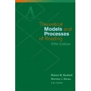 Theoretical Models and Processes of Reading by Robert B. Ruddell