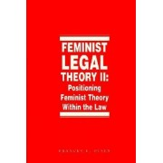 Feminist Legal Theory: Vol. 2 by Frances E. Olsen