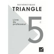 Triangle Mathématiques 5e éd. 2010 - Livre du professeur - Michel Mante