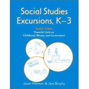 Social Studies Excursions, K3 by Brophy