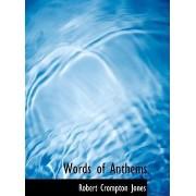 Words of Anthems by Robert Crompton Jones