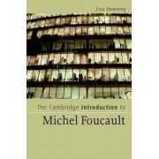 The Cambridge Introduction to Michel Foucault by Prof. Lisa Downing