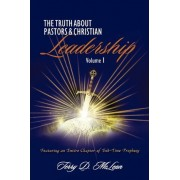 The Truth about Pastors and Christian Leadership by Terry D McLean