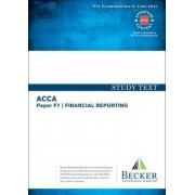 ACCA Approved - F7 Financial Reporting by Becker Professional Education Ltd
