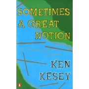 Sometimes a Great Notion by Ken Kesey