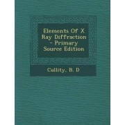 Elements of X Ray Diffraction by B D Cullity