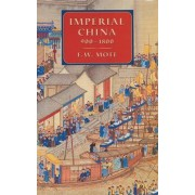 Imperial China 900-1800 by Frederick W. Mote